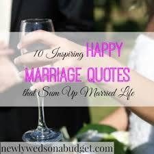 happy marriage quotes 10 inspiring happy marriage quotes that sum up married