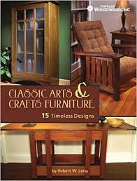Timeless Designs Classic Arts And Crafts Furniture 14 Timeless Designs Popular