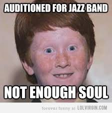 Funny Ginger Meme - funny ecards about music for jazz band internet memes