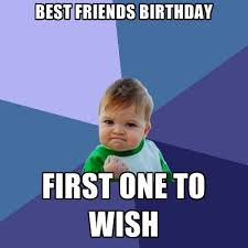 Best Friends Meme - 20 birthday memes for your best friend sayingimages com