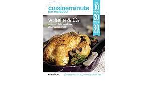 cuisine minute par marabout volailles et cie à table en 10 minutes 20 minutes 30 minutes