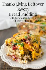 what can i make with thanksgiving leftovers thanksgiving leftover savory bread pudding the flavor bender