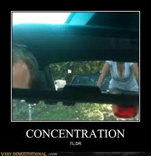 Concentration Meme - concentration very demotivational demotivational posters very