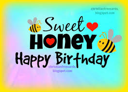 sweet honey happy birthday free christian cards