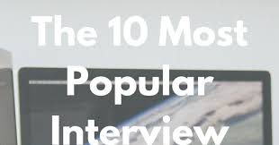 the 10 most popular interview questions with tips on how to