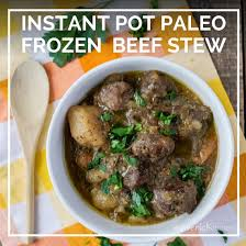 instant pot paleo frozen beef stew maverick kitchen