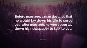 after marriage quotes helen rowland quote before marriage a declares that he