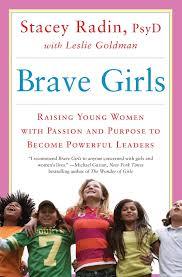 girls parents guide brave girls book by stacey radin dr leslie goldman official