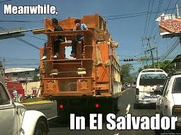 Funny Salvadorian Memes - meanwhile in el salvador meanwhile in el salvador quickmeme