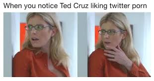 Porno Memes - memebase ted cruz all your memes in our base funny memes