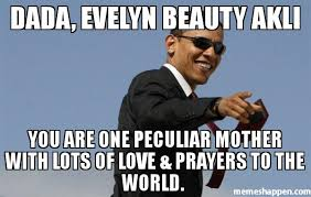 Dada Meme - dada evelyn beauty akli you are one peculiar mother with lots of
