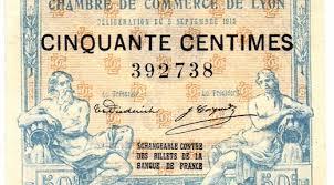 chambre de commerce de lyon les billets de nécessité français pendant la guerre de 14 18 citéco