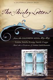 the shirley letters from the california mines 1851 1852 louise