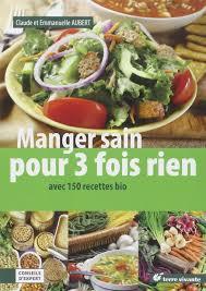 bon livre de cuisine amazon fr manger sain pour 3 fois rien avec 150 recettes bio