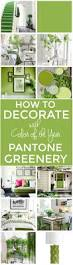 Paint Color Of The Year 2017 How To Decorate With Pantone Color Of The Year Greenery Setting