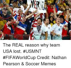 Usa Soccer Memes - onflmemez i d the real reason why team usa lost usmnt fifaworldcup