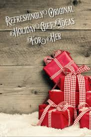 original holiday gift ideas for her