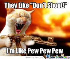 Pew Pew Meme - dont shoot pew pew pew by greyspike meme center