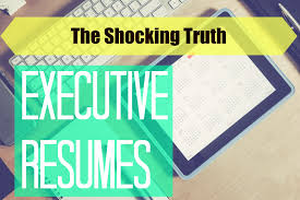 resume strategy resume trends the shocking truth about your executive resume ng