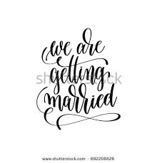 getting married quotes we getting married lettering stock illustration