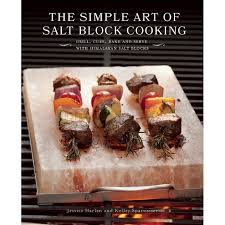 cuisine simple 67 the simple of salt block cooking grill cure bake and serve