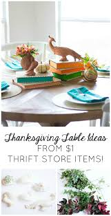 thanksgiving items 5 thanksgiving table ideas using thrift store items design