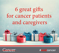 what u0027s the best gift for a cancer patient or caregiver md