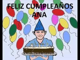imagenes que digan feliz cumpleaños tia ana canción cumpleaños personalizada nombre ana youtube