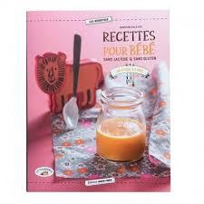 livre cuisine bébé livre recettes pour bébés sans lactose la mandorle christine