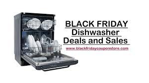 black friday dishwasher black friday 2017 dishwasher deals discounts and sales black