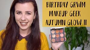 club makeup makeup geek makeup geek autumn glow ii grwm birthday edition and some us