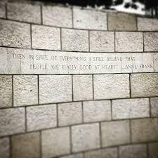 Quote from Anne Frank Picture of Holocaust Memorial Miami