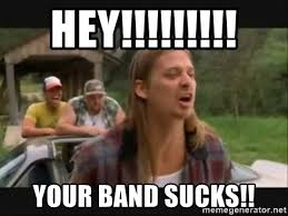 Meme Def - hey your band sucks def leppard sucks meme generator