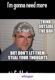 Tin Foil Hat Meme - m gonna need more tinfoil hat memes