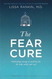 the fear cure cultivating courage as medicine for the body mind
