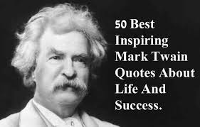 Mark Twain Memes - 50 best inspiring mark twain quotes about life with pictures