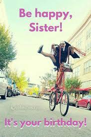 Happy Birthday Sister Meme - joke4fun memes happy birthday to my sister