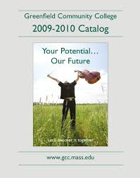 gcc 2009 10 catalog by greenfield community college issuu