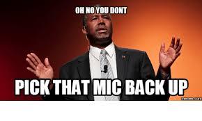 Oh No You Didn T Meme - oh no you dont pick that mic backup memes com meme on me me