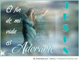 imagenes variadas de jesus postal adorarte solo a ti jesús postales cristianas