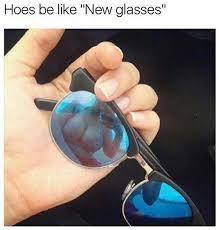 Hoes Be Like Memes - hoes be like new glasses girl meme