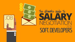the ultimate guide to salary negotiation for software developers