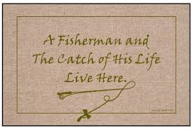 a fisherman and the catch of his life live here funny doormat