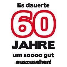 sprüche 60 geburtstag lustig 60 geburtstagshirts t shirt 60 geburtstag t shirt sprüche zum