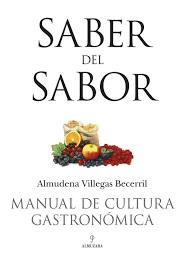 saber del sabor manual de cultura gastronómica gastronomia