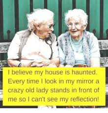 Funny Old Lady Memes - 25 best memes about crazy old ladies crazy old ladies memes
