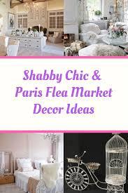 home decor ideas shabby chic and paris flea market style cal
