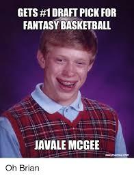 Fantasy Basketball Memes - gets 1 draft pick for fantasy basketball avale mcgee easymemescom
