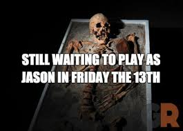 Friday The 13 Meme - 10 best friday the 13th the game memes