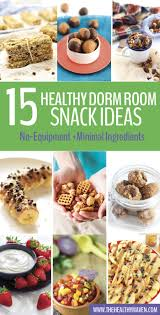 healthy dorm room snack ideas the healthy maven